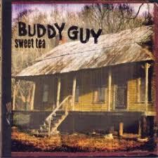 <b>Sweet</b> Tea - <b>Buddy Guy</b>   Songs, Reviews, Credits   AllMusic