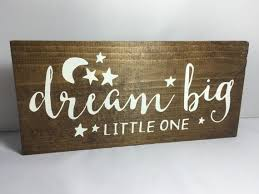 wood sign glass decor wooden kitchen wall: dream big little one wood sign wooden sign dream by woodsignstudio