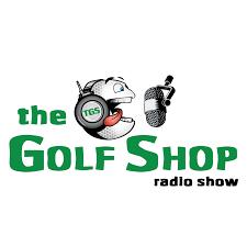 The Golf Shop Radio Show