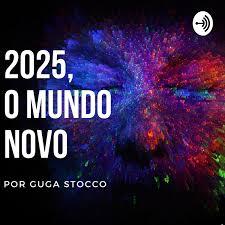 2025, o mundo novo