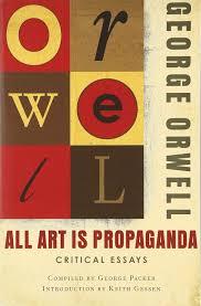 all art is propaganda critical essays george orwell all art is propaganda critical essays george orwell 9780156033077 english literature amazon