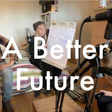 A Better Future's Podcast