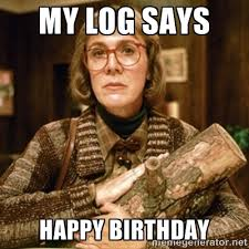 My log says happy birthday - twin peaks' log lady | Meme Generator via Relatably.com