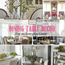 Dining Room Tables Decor Dining Table Decor For An Everyday Look Tidbitsamptwine