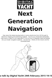 next generation navigation digital yacht the compass was invented in the 1400s and the sextant and log came in the 1700 s it then took nearly 300 years for electronic navigation to become part of