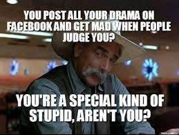 Posting drama on facebook | Funny Dirty Adult Jokes, Memes & Pictures via Relatably.com