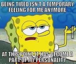 Tired Memes | Kappit via Relatably.com
