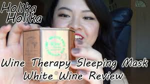 Holika <b>Holika Wine Therapy Sleeping</b> Mask Review (White Wine ...