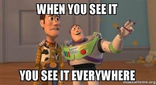 When you see it you see it everywhere - Buzz and Woody (Toy Story ... via Relatably.com