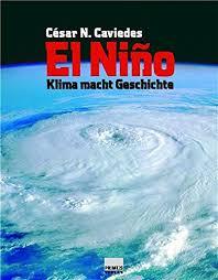 El Niño. Klima macht Geschichte: Amazon.de: César N Caviedes ...