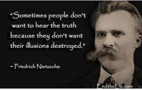 Friedrich Nietzsche - Sometimes people don't want to hear the ... via Relatably.com