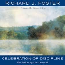 Celebration of Discipline: The Path to Spiritual Growth by <b>Richard</b> J ...