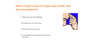 most of your essay is in your own words but you use quotes to 1 most of your essay