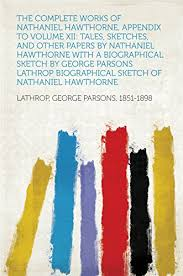 hawthorne nathaniel biographical sketches