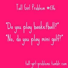 Jennifer Darling: Tall Girl Problems via Relatably.com
