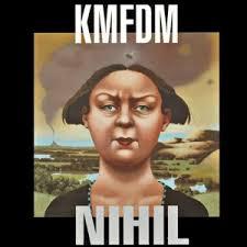 <b>Nihil</b> by <b>KMFDM</b> (Album, Industrial Rock): Reviews, Ratings, Credits ...