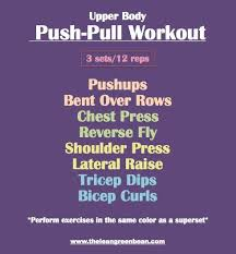 17 best ideas about push pull workout push workout push pull workout the yellow superset is tough good for a