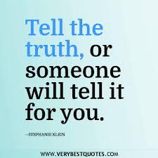 Speak The Truth Quotes. QuotesGram via Relatably.com
