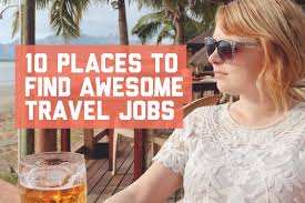 places to awesome travel jobs a globe well travelled
