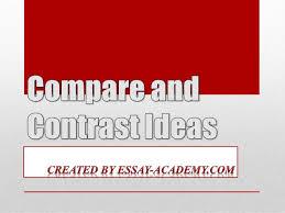 compare contrast essay topics college students compare and