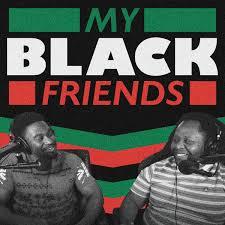 My Black Friends