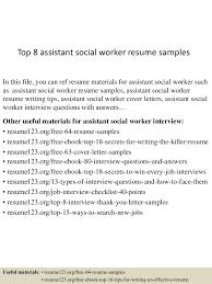 top8assistantsocialworkerresumesamples 150606023422 lva1 app6892 thumbnail 4 jpg cb 1433558104