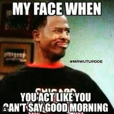 Funny Good Morning | Kappit via Relatably.com