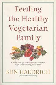 <b>Feeding the</b> Healthy Vegetarian Family by <b>Ken Haedrich</b>, Ken ...