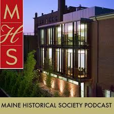 Maine Historical Society - Programs Podcast