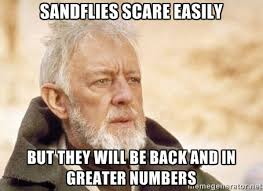 Sandflies scare easily But they will be back and in greater ... via Relatably.com
