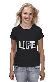 <b>Футболка классическая Printio LIFE</b> - Жизнь #674509