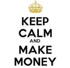 19 Best <b>Keep Calm and Make</b> Money images | Keep calm, Keep ...
