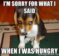 I'm sorry for what I said when i was hungry - Sad Puppy | Meme ... via Relatably.com