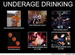 UNDERAGE DRINKING... - Meme Generator What i do via Relatably.com