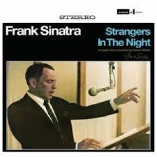 <b>Strangers</b> In The Night - <b>Frank Sinatra</b> Dedicated Blog