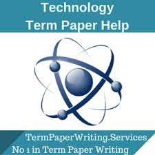 term paper help Technology Term Paper Writing Service Essay Writing