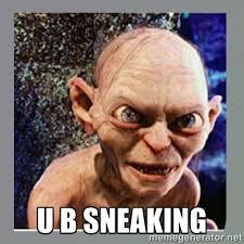 u b sneaking - Smeagol | Meme Generator via Relatably.com