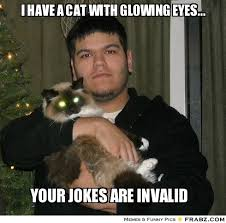 I have a cat with glowing eyes...... - Meme Generator Captionator via Relatably.com