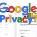 New Mobile-friendly Google Dashboard Simplifies Privacy Settings