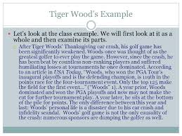 tie back to thesis statements transition sentences body paragraphs  tiger woods example lets look at the class example we will first look at it