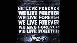 The Prodigy - <b>We Live Forever</b> (Official Audio) - YouTube