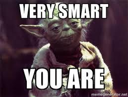 very smart you are - Yoda   Meme Generator via Relatably.com