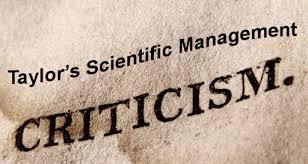 criticism of taylor    s scientific management   limitationscriticism of taylor    s scientific management