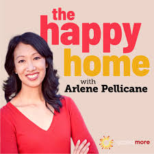 The Happy Home Podcast with Arlene Pellicane