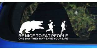 Car Truck sticker Decal - <b>Be Nice To Fat</b> People | Trade Me