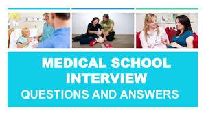 medical school applications interview questions and answers medical school applications interview questions and answers