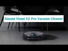Xiaomi <b>VIOMI V2 Pro</b> Vacuum Cleaner latest review, automatic and ...