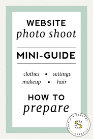 how to prepare for your website photoshoot mini guide a mini guide to help you prepare for your next website photoshoot hair
