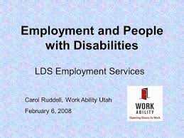 Getting Others Involved Questions  amp  Answers Carol Ruddell Work     SlidePlayer Employment and People with Disabilities LDS Employment Services Carol Ruddell  Work Ability Utah February