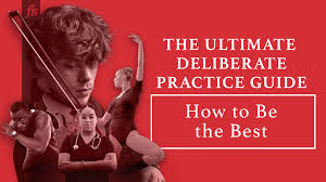 The Ultimate Deliberate Practice Guide: How to <b>Be the Best</b>